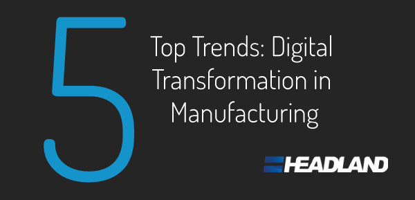 transformation in digital manufacturing