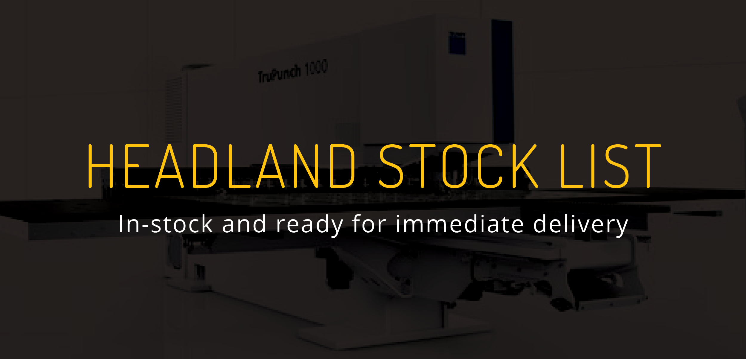 Headland Stock List Machines