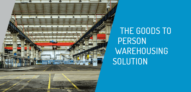 Goods to Person warehousing vs traditional warehouse racking
