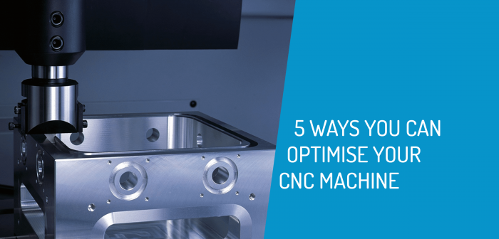 5 Ways You Can Optimise your CNC Machine