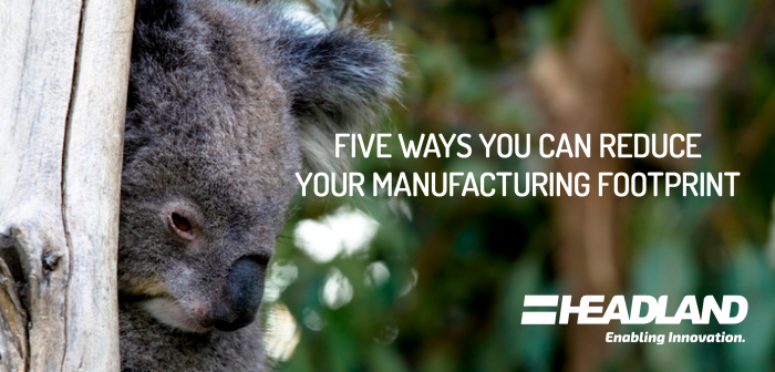 Five Ways You Can Reduce Your Manufacturing Footprint