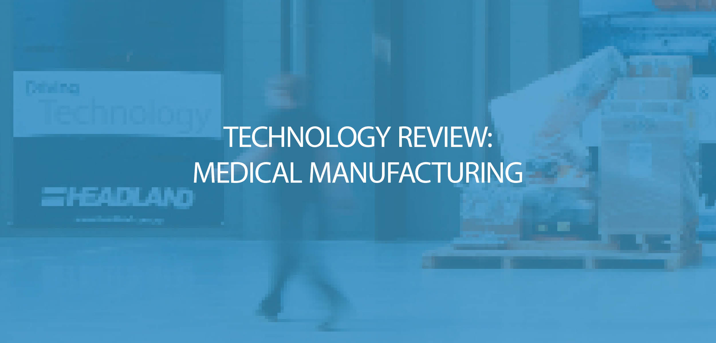Medical Manufacturing Technology