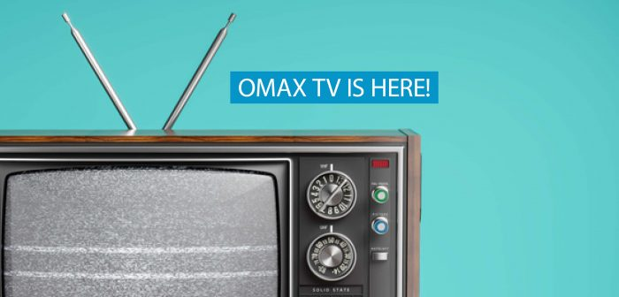 YES, OMAX TV is HERE!
