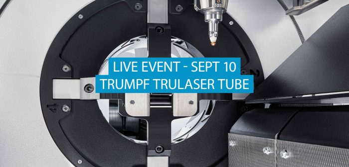Live Event: TRUMPF TruLaser Tube Machines, Sept 10 at 4pm AEST