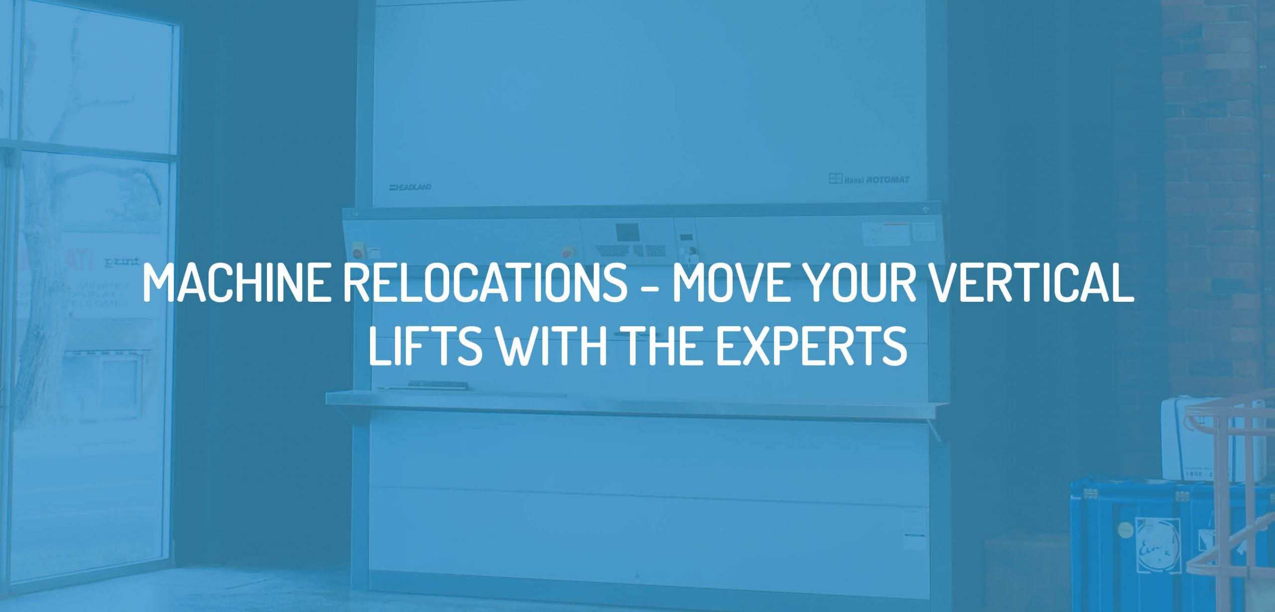 Machine Relocations - Vertical Lifts