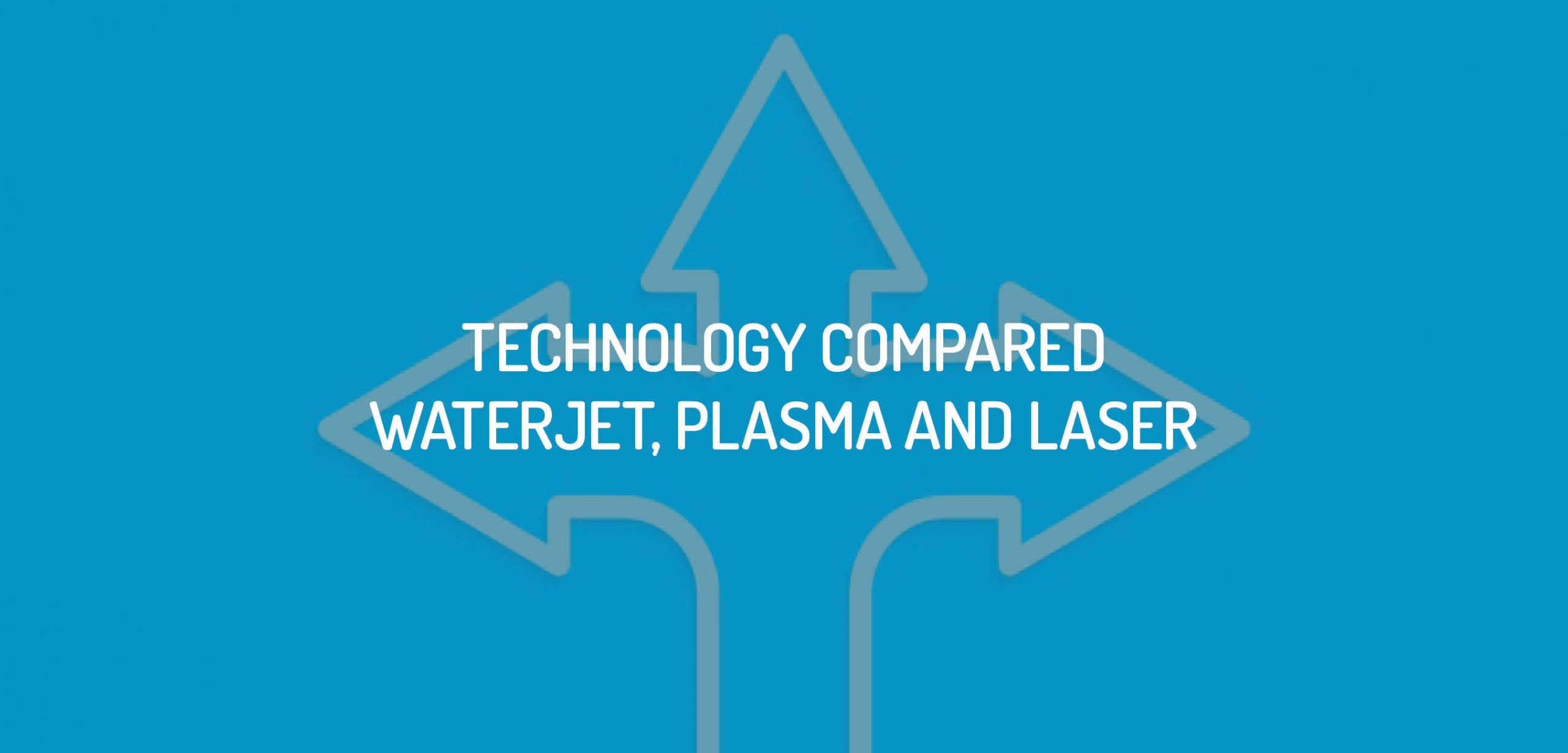 Waterjet Compared to Laser and Plasma