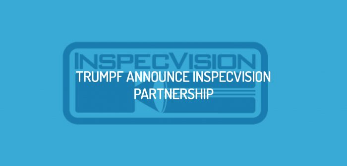 TRUMPF announce InspecVision Partnership