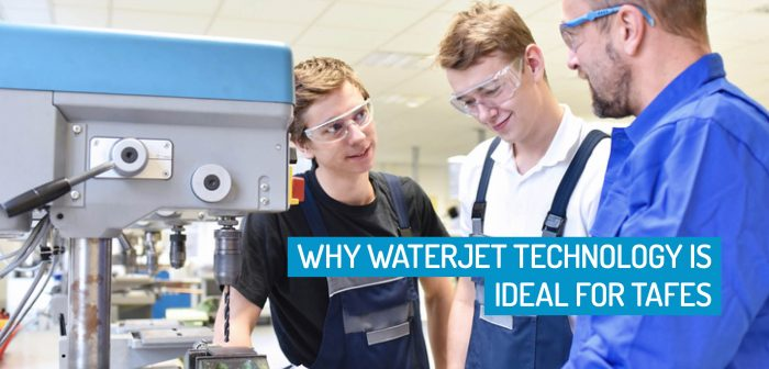 Why Waterjet Technology is Ideal for TAFES and Technical Institutions