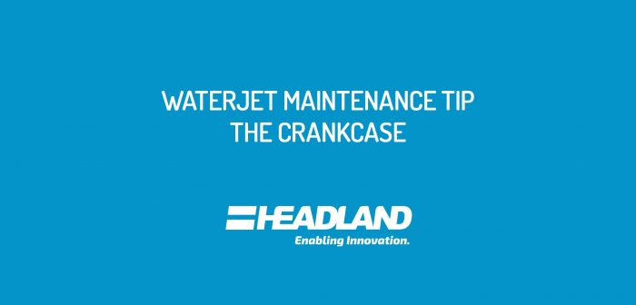 OMAX Waterjet Maintenance Tip - The Crankcase in your Direct Drive Pump