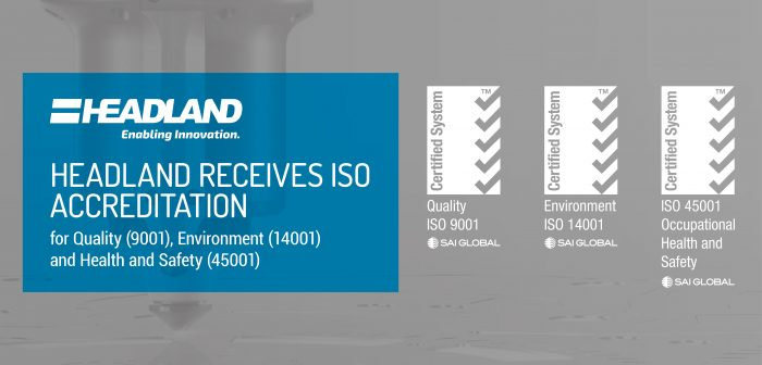 It's Official! Headland Machinery Achieves ISO Accreditation