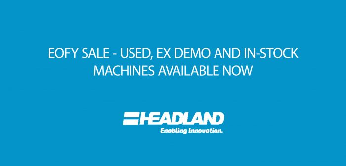EOFY Machine Sale - See our In-Stock, Ex Demo and Used Machines for Sale