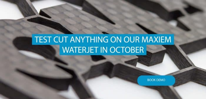 Test Cut Anything in October with our Maxiem Waterjet